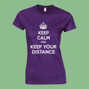 Keep Calm and Keep Your Distance - Softstyle™ women's ringspun t-shirt Thumbnail