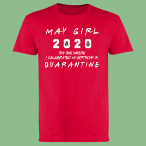 May Girl The One Where I Celebrated My Birthday In Quarantine - Softstyle™ adult ringspun t-shirt Thumbnail
