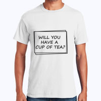 Will you have a cup of tea? - Heavy Cotton 100% Cotton T Shirt Thumbnail