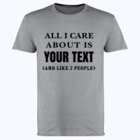 All I Care About Is... Customisable  - Softstyle™ adult ringspun t-shirt Thumbnail