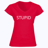 STUPID - Softstyle™ women's v-neck t-shirt Thumbnail