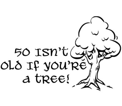 50 Isn't old if you're a tree!