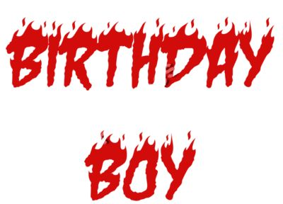 Birthday Boy Fire