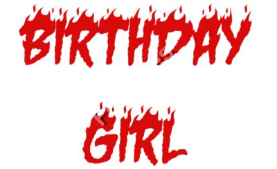 Birthday Girl Fire