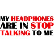 My headphones are in stop talking to me. Thumbnail