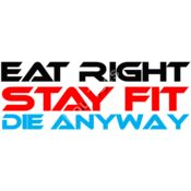 Eat Right, Stay Fit, Die Anyway Thumbnail