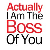 Actually I Am The Boss Of You Thumbnail