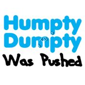 Humpty Dumpty Was Pushed Thumbnail
