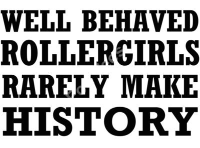 Well Behaved Rollergirls