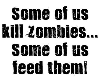 Some people kill zombies