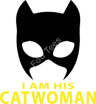 I am his Catwoman